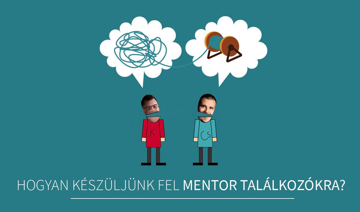 Hogyan készüljünk fel mentor találkozókra?