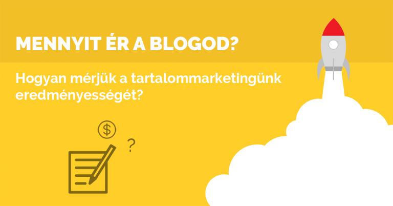 Mennyit ért a blogod? Hogyan mérjük a tartalommarketingünk eredményességét?