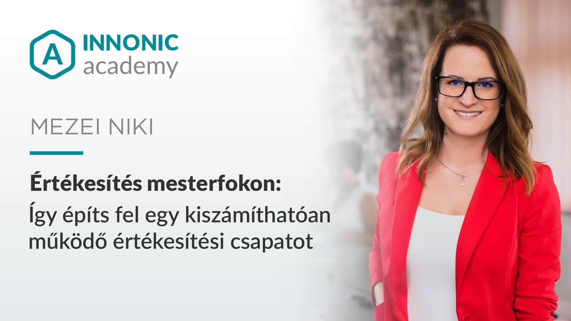 Így építs értékesítési csapatot Mezei Niki Innonic Academy Talk